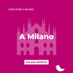 Cosa fare a Milano, categoria del Blog